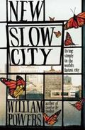 New Slow City : Living Simply in the World's Fastest City