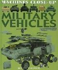 Military Vehicles (Machines Close-Up)