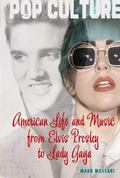 American Life and Music : From Elivs to Lady Gaga