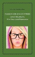Passionate Encounters On Initiation: First Time Sexual Experiences