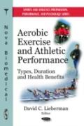 Aerobic Exercise and Athletic Performance: Types, Duration and Health Benefits