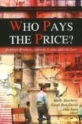 Who Pays the Price? Foreign Workers, Society, Crime and the Law (Social Issues, Justice and ...