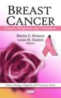 Breast Cancer: Causes, Diagnosis and Treatment (Cancer Etiology, Diagnosis and Treatments)