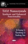 Tio2 Nanocrystals: Synthesis and Enhanced Functionality