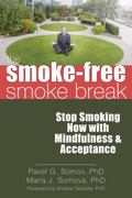 Smoke-Free Smoke Break : Stop Smoking Now with Mindfulness and Acceptance