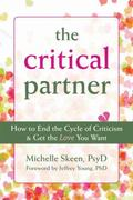 Critical Partner : How to End the Cycle of Criticism and Get the Love You Want