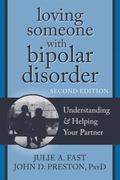 Loving Someone with Bipolar Disorder: Understanding and Helping Your Partner (The New Harbin...