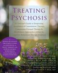 Treating Psychosis : A Clinician's Guide to Compassion-, Acceptance-, and Mindfulness-Based ...