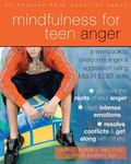 Mindfulness for Teen Anger: A Workbook to Overcome Anger and Aggression Using MBSR and DBT S...