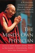 Mind's Own Physician : A Scientific Dialogue with the Dalai Lama on the Healing Power of Med...