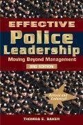 Effective Police Leadership : Moving Beyond Management