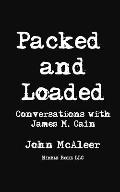 Packed and Loaded : Conversations with James M. Cain