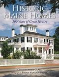 Historic Maine Homes : 300 Years of Great Houses