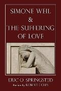 Simone Weil and the Suffering of Love
