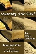 Connecting to the Gospel : Texts, Sermons, Commentaries