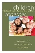 Children Together: Teaching Girls and Boys to Value Themselves and Each Other