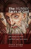 Human Faces of God : What Scripture Reveals When it Gets God Wrong (and Why Inerrancy Tries ...