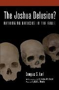 Joshua Delusion? : Rethinking Genocide in the Bible