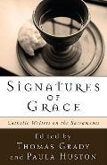 Signatures of Grace: Catholic Writers on the Sacraments