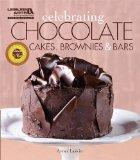 Celebrating Chocolate: Cakes, Brownies & Bars  (Leisure Arts #5325) (Celebrating Cookbooks)