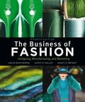 The Business of Fashion: Designing, Manufacturing, and Marketing, 4th Edition