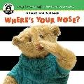 Where's Your Nose (Begin Smart: Books for Smart Babies from Six to Twelve Months)