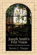 Joseph Smith's First Vision : A Guide to the Historical Accounts