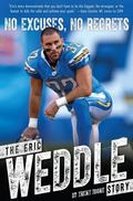 No, Excuses, No Regrets : The Eric Weddle Story