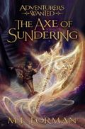 Adventurers Wanted, Book 5 : The Axe of Sundering