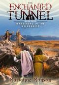 Enchanted Tunnel Vol. 4 : Wandering in the Wilderness