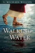 Walking on Water and Other Classic Talks