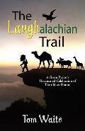 LAUGHalachian Trail : A Green Zealot's Uncensored Celebration of Thru-hiker Humor