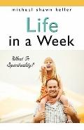 Life in a Week : BOOK TWO - What Is Spirituality?