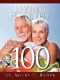Living Healthy To 100