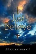 I Just Believe