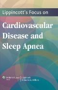 Lippincott's Focus on Cardiovascular Disease and Sleep Apnea