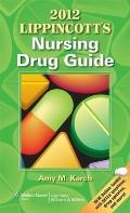 Lippincott's Nursing Drug Guide 2012
