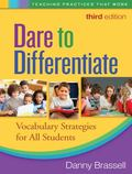 Dare to Differentiate, Third Edition : Vocabulary Strategies for All Students