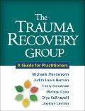 Trauma Recovery Group : A Guide for Practitioners