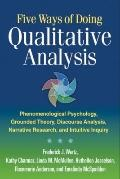 Five Ways of Doing Qualitative Analysis : Phenomenological Psychology, Grounded Theory, Disc...