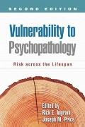 Vulnerability to Psychopathology, Second Edition : Risk across the Lifespan