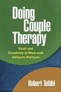 Doing Couple Therapy: Craft and Creativity in Work with Intimate Partners (The Guilford Fami...