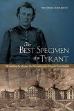 The Best Specimen of a Tyrant: The Ambitious Dr. Abraham Van Norstrand and the Wisconsin Ins...