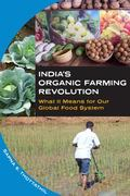 India's Organic Farming Revolution : What It Means for Our Global Food System