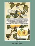 Grocer's Encyclopedia : A Compendium of Useful Information Concerning Foods of All Kinds. Ho...