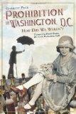 Prohibition in Washington, D.C.: How Dry We Weren't