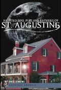 Haunted Inns, Pubs and Eateries of St. Augustine