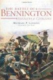 The Battle of Bennington: Soldiers and Civilians (NY) (VT) (The History Press)