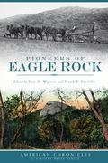 Pioneers of Eagle Rock (American Chronicles) (American Chronicles (History Press))