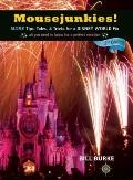 Mousejunkies! : More Tips, Tales, and Tricks for a Disney World Fix: All You Need to Know fo...